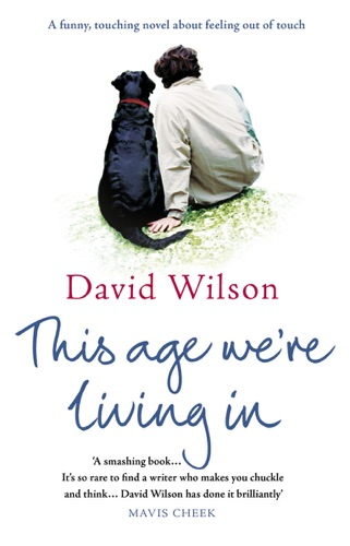 David Wilson - This Age We're Living In