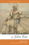 The Arctic Journals Of John Rae