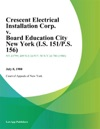 Crescent Electrical Installation Corp V Board Education City New York IS 151PS 156