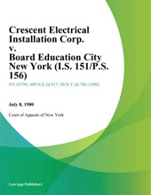 Crescent Electrical Installation Corp. v. Board Education City New York (I.S. 151/P.S. 156)