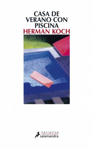 Herman Koch - Casa de verano con piscina