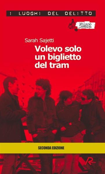 Volevo solo un biglietto del tram by Sarah Sajetti
