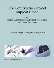 The Construction Project Support Guide for Project Administrators, Project Coordinators and Project Engineers