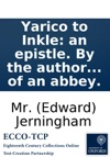 Yarico To Inkle An Epistle By The Author Of The Elegy Written Among The Ruins Of An Abbey
