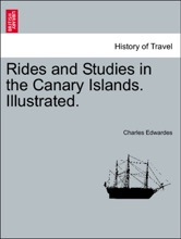 Rides And Studies In The Canary Islands. Illustrated.