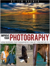 Improve Your Photography: How Budding Photographers Can Get Pro Results