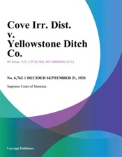 Download and Read Online Cove Irr. Dist. v. Yellowstone Ditch Co.