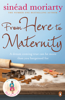 Sinéad Moriarty - From Here to Maternity artwork
