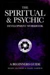 The Spiritual  Psychic  Development Workbook
