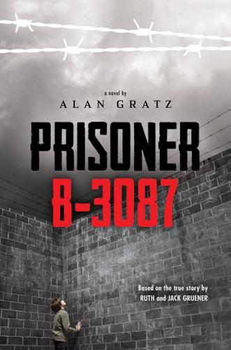 Alan Gratz, Ruth Gruener & Jack Gruener - Prisoner B-3087