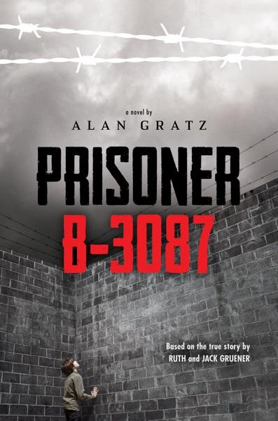 Prisoner B-3087 - Alan Gratz, Ruth Gruener & Jack Gruener book cover