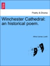 Winchester Cathedral An Historical Poem