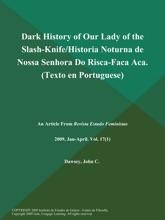Dark History Of Our Lady Of The Slash-Knife/Historia Noturna De Nossa Senhora Do Risca-Faca Aca (Texto En Portuguese)