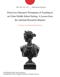 Preservice Educators Perceptions Of Teaching In An Urban Middle School Setting A Lesson From The Amistad Research Report