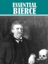 The Essential Ambrose Bierce Collection
