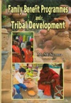 Family Benefit Programmes And Tribal Development