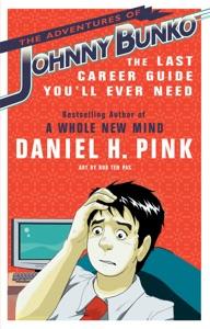 The Adventures of Johnny Bunko da Daniel H. Pink