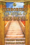 Terrorism The Ritual Of The Devil