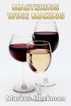 Mastering Wine Making