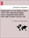 Geography Of The State Of New York With Statistical Tables And A Separate Description And Map Of Each County Etc