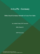 Aviva Plc - Germany: Delta Lloyd Germany Intends to Cease New Sales