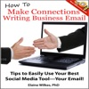 VIDEO INCLUDED How To Make Connections Writing Business Email
