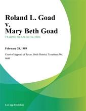 Roland L. Goad V. Mary Beth Goad