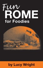 Fun Rome For Foodies