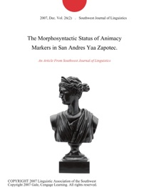 The Morphosyntactic Status Of Animacy Markers In San Andres Yaa Zapotec