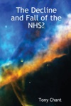 The Decline And Fall Of The NHS