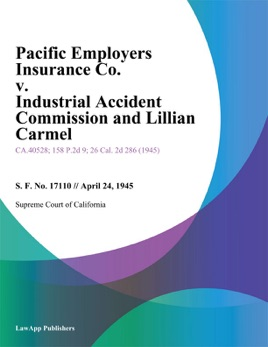 ‎Pacific Employers Insurance Co  V  Industrial Accident Commission And  Lillian Carmel