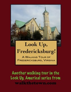 A Walking Tour of Fredericksburg, Virginia
