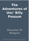 The Adventures Of Unc Billy Possum