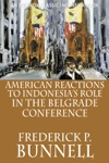 American Reactions To Indonesias Role In The Belgrade Conference