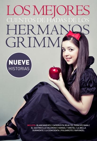Los mejores cuentos de hadas de los Hermanos Grimm - The Brothers Grimm book cover