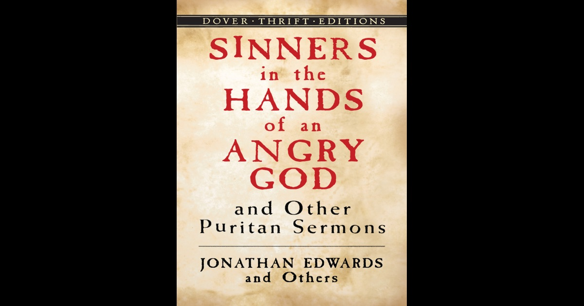 """a description of jonathan edwards sermon sinners in the hands of an angry god On teaching edwards' """"sinners in the hands of an angry god""""  so i try to  extract edwards from the stereotypical ditch this sermons puts him into  images  and turn them into descriptions of what christ did for us on the cross  i'm  probably not smart enough to write a post on jonathan edwards, but i am."""