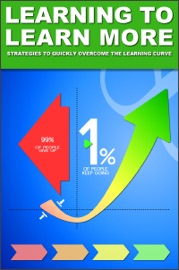 Learning To Learn More Strategies To Quickly Overcome The Learning Curve