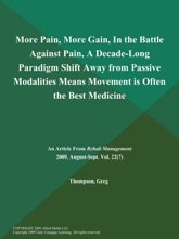 More Pain, More Gain, In The Battle Against Pain, A Decade-Long Paradigm Shift Away From Passive Modalities Means Movement Is Often The Best Medicine