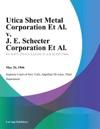 Utica Sheet Metal Corporation Et Al V J E Schecter Corporation Et Al