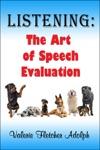 Listening The Art Of Speech Evaluation