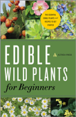 Edible Wild Plants for Beginners: The Essential Edible Plants and Recipes to Get Started Book Cover