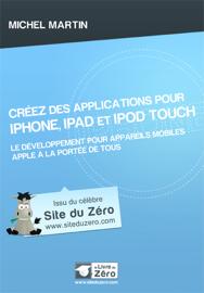 Créez des Applications pour iPhone, iPad et iPod touch