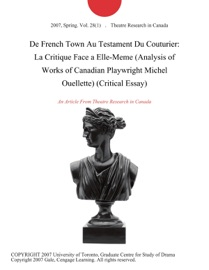 DE FRENCH TOWN AU TESTAMENT DU COUTURIER: LA CRITIQUE FACE A ELLE-MEME (ANALYSIS OF WORKS OF CANADIAN PLAYWRIGHT MICHEL OUELLETTE) (CRITICAL ESSAY)