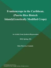 Frankencrops In The Caribbean (Puerto Rico: Biotech Island) (Genetically Modified Crops)