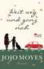 Jojo Moyes - Weit weg und ganz nah Grafik