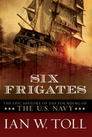 Six Frigates: The Epic History of the Founding of the U.S. Navy PDF Download