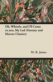 Download Oh, Whistle, and I'll Come to You, My Lad (Fantasy and Horror Classics)