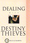 Dealing With Destiny Thieves