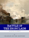 The Battle Of The Ironclads The Monitor  The Merrimac