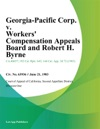 Georgia-Pacific Corp V Workers Compensation Appeals Board And Robert H Byrne